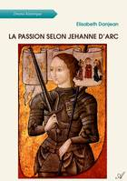 La passion selon Jehanne d'Arc