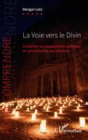 La Voie vers le Divin, Initiation au vocabulaire spirituel en philosophie occidentale