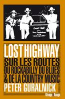 Lost Highway, Sur les routes du rockabilly du blues et de la country music