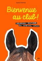 Journal intime du cheval Crac, Bienvenue au club !, Journal intime du cheval Crac