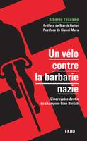 Un vélo contre la barbarie nazie - L'incroyable destin du champion Gino Bartali, L'incroyable destin du champion Gino Bartali