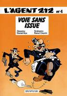 L'agent 212 - Tome 4 - Voie sans issue, Volume 4, Voie sans issue