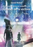 L'OMBRE DE LA VICTOIRE T1 - L'UNIVERS D'HONOR HARRINGTON