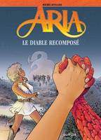 Aria., 32, Aria - Tome 32 - Le diable recomposé