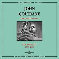 The Quintessence John Coltrane (New York City 1956