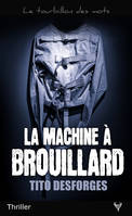 LA MACHINE A BROUILLARD
