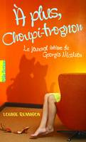 Le journal intime de Georgia Nicolson, Le journal intime de Georgia Nicolson (Tome 4) - A plus Choupi-Trognon