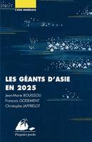 Les géants d'Asie en 2025 / Chine, Japon, Inde, Chine, Japon, Inde