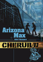 3, CHERUB Mission 3: Arizona Max