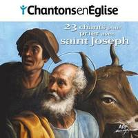 CHANTONS EN EGLISE - 23 CHANTS POUR PRIER AVEC SAINT JOSPEH - AUDIO