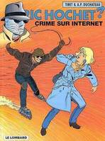 Ric Hochet. 60. Crime sur internet, Volume 60, Crime sur Internet, Volume 60, Crime sur Internet, Volume 60, Crime sur Internet, Volume 60, Crime sur Internet