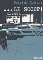 ...Le Scoop !