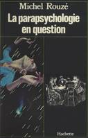 La parapsychologie en question