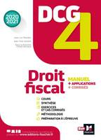 4, DCG 4 - Droit fiscal - Manuel et applications - Millésime 2020-2021, Manuel + applications + corrigés