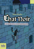 Chat noir (Tome 1) - Le secret de la tour Montfrayeur