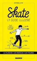 Skate / le guide illustré
