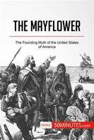 The Mayflower, The Founding Myth of the United States of America