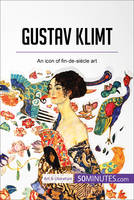Gustav Klimt, An icon of fin-de-siècle art