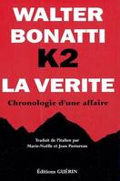 K2 LA VERITE, chronologie d'une affaire