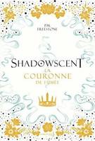 Shadowscent Volume 2, Crown of smoke