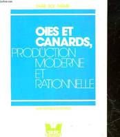 Oies et canards, production moderne et rationnelle