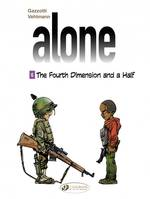 ALONE, t6 The Fourth Dimension and a half, 6