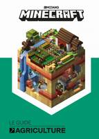 Minecraft, le guide officiel de l'agriculture
