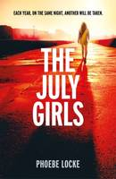 The July Girls, The most 'extraordinary' summer chiller of 2019