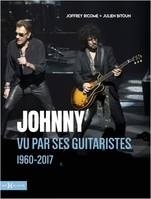Johnny vu par ses guitaristes 1960-2017