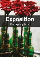Exposition, Pratique photo