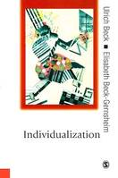 Individualization, Institutionalized Individualism and its Social and Political Consequences