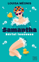 Samantha - Serial Looseuse