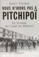 NOUS N'IRONS PAS A PITCHIPOI, le tunnel du camp de Drancy