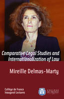 Comparative Legal Studies and Internationalization of Law, Inaugural Lecture delivered on Thursday 20 March 2003