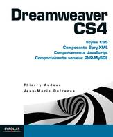 Dreamweaver CS4, Styles CSS - Composants Spry-XML - Comportements JavaScript - Comportements serveur PHP-MySQL