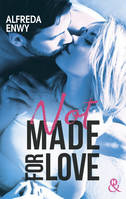 Not made for love, La nouvelle romance New Adult par l'autrice de