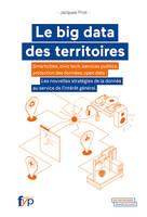 Le big data des territoires / open data, protection des données, smart city, civic tech, services pu