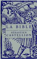BIBLE (NOUVELLEMENT TRANSLATEE PAR S.CASTELLION 1555) (LA), 1555