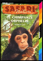 Safari nature., 10, Safari Nature, X : Le chimpanzé orphelin