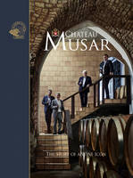 Chateau Musar (Anglais), The Story of a Wine Icon