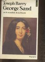 George Sand ou le scandale de la liberté (Collection