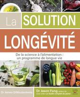 La solution longévité, De la science à l'alimentation