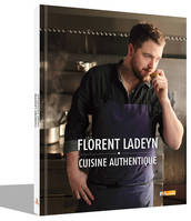 Florent Ladeyn, Cuisine authentique