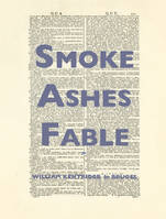 Smoke ashes fable / William Kentridge in Bruges : exposition, Sint Janshospitaal de Bruges, du 20 oc