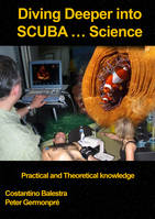 Diving Deeper into SCUBA... Science, Practical and Theoretical Knowledge