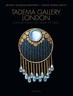 TADEMA GALLERY LONDON JEWELLERY FROM THE 1860S TO 1960S /ANGLAIS