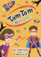 Tam tam - superplus les additions (supermax) - A + B , a<100  et b<10