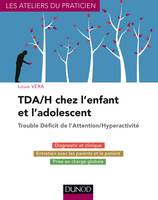 TDA/H chez l'enfant et l'adolescent - Trouble Déficit de l'Attention/Hyperactivité, Trouble Déficit de l'Attention/Hyperactivité