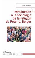Introduction à la sociologie de la religion de Peter L. Berger