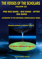Pre Big Bang –  Big Bang – After Big Bang, The Verses of the Scholars – Volume III